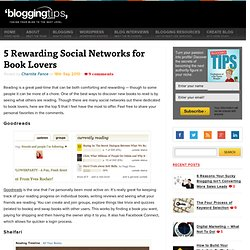 5 Rewarding Social Networks for Book Lovers