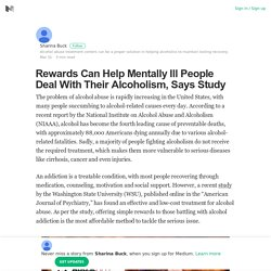 Rewards Can Help Mentally Ill People Deal With Their Alcoholism, Says Study