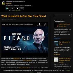 What to rewatch before Star Trek Picard - RunPee