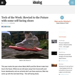 Tech of the Week: Rewind to the Future with some self-lacing shoes