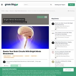 Rewire Your Brain Circuits With Bright Minds Biosciences - Bright Minds Biosciences - Green Blog