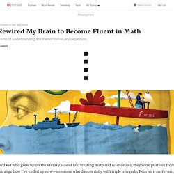 How I Rewired My Brain to Become Fluent in Math - Nautilus - Pocket