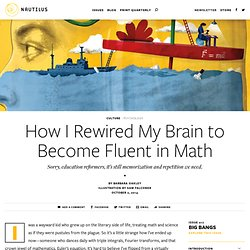 How I Rewired My Brain to Become Fluent in Math - Issue 17: Big Bangs