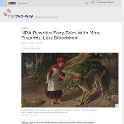NRA Rewrites Fairy Tales With More Firearms, Less Bloodshed