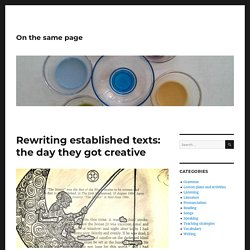 Rewriting Established Texts: The Day They Got Creative – On the same page