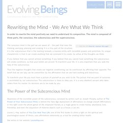 Rewriting the Mind – We Are What We Think - Evolving Beings