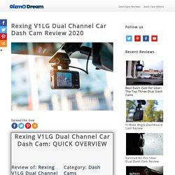 Rexing V1LG Dual Channel Car Dash Cam Review