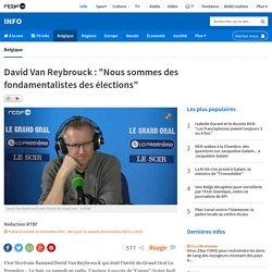 """David Van Reybrouck : """"Nous sommes des fondamentalistes des élections"""""""