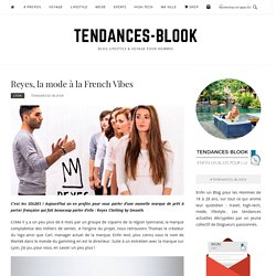 Reyes, la mode à la French Vibes - Tendances-Blook