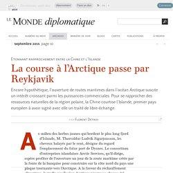 La course à l'Arctique passe par Reykjavik, par Florent Detroy (Le Monde diplomatique, septembre 2015)