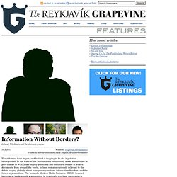 The Reykjavik Grapevine Features / Information Without Borders?