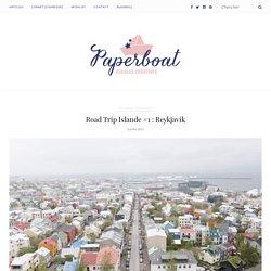 Road Trip Islande #1 : Reykjavik – PaperBoat – Escales créatives
