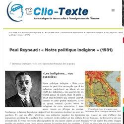 Paul Reynaud : « Notre politique indigène » (1931) Clio Texte