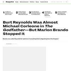 Burt Reynolds Marlon Brando Feud - Burt Reynolds Was Nearly In The Godfather