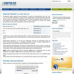 Rezervare domenii .ro .com .net .eu