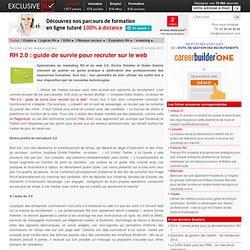 Exclusive RH - RH 2.0 : guide de survie pour recruter sur le web