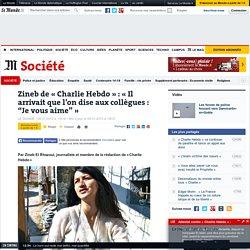 """Zineb El Rhazoui de « Charlie Hebdo » : « Il arrivait que l'on dise aux collègues : """"Je vous aime""""»"""