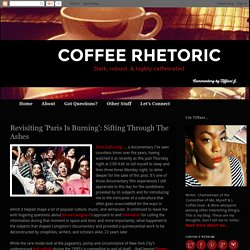 Coffee Rhetoric: Revisiting 'Paris Is Burning': Sifting Through The Ashes