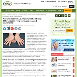Psoriatic arthritis vs. rheumatoid arthritis, differences in symptoms, causes, and treatments