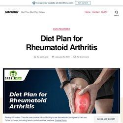 Diet Plan for Rheumatoid Arthritis – Satvikahar