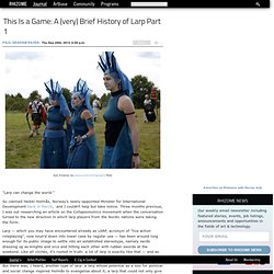 This Is a Game: A (very) Brief History of Larp Part 1