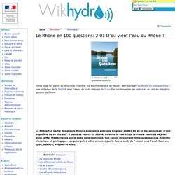 Le Rhône en 100 questions: 2-01 D'où vient l'eau du Rhône