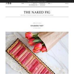 Rhubarb Tart — The Naked Fig
