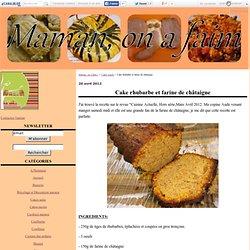 Cake rhubarbe et farine de châtaigne - Maman, on a faim !