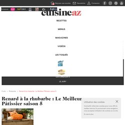 Recette Renard à la rhubarbe : Le Meilleur Pâtissier saison 5