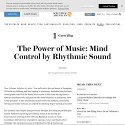 The Power of Music: Mind Control by Rhythmic Sound - Scientific American Blog Network