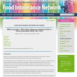 635 MSG boosters: Ribo Rash (ribonucleotides) 627, 631 - Food Intolerance Network