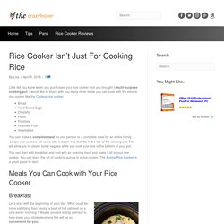 Rice Cooker Isn't Just For Cooking Rice