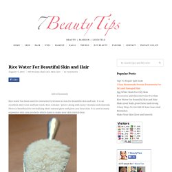 Rice Water For Beautiful Skin and Hair