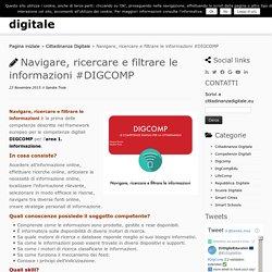 Navigare, ricercare e filtrare le informazioni #DIGCOMP – cittadinanza digitale