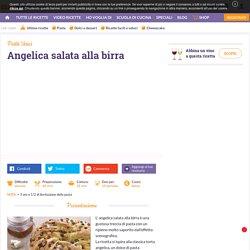 Ricetta Angelica salata alla birra