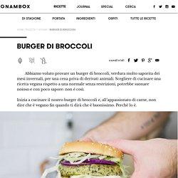 Ricetta Burger di broccoli - gnambox.com