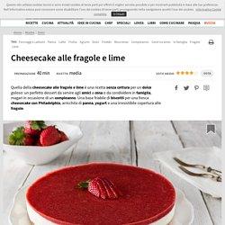 Ricetta Cheesecake alle fragole e lime
