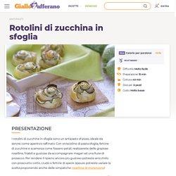Ricetta Rotolini di zucchina in sfoglia