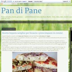 Ricetta Impasto semplice per focaccia o pizza (impasto in ciotola).