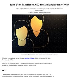 Rich User Experience, UX and Desktopization of War