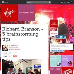 Richard Branson - 5 conseils de remue-méninges - Entrepreneur