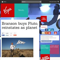 Richard Branson buys Pluto, reinstates it as a planet - News - Travel