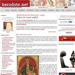 Richard Coeur de Lion (1157 - 1199) - Si peu roi, si peu anglais
