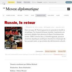 Russie, le retour, par Hélène Richard (Le Monde diplomatique, novembre 2014)