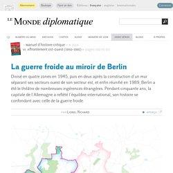 La guerre froide au miroir de Berlin, par Lionel Richard (Le Monde diplomatique, septembre 2014)