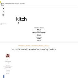 Michel Richard's Extremely Chocolaty Chip Cookies