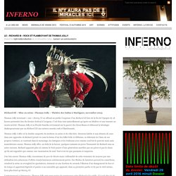 Inferno : LE « RICHARD III  ROCK ET FLAMBOYANT DE THOMAS JOLLY