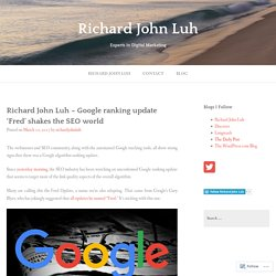 Richard John Luh – Google ranking update 'Fred' shakes the SEO world – Richard John Luh