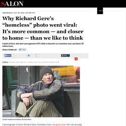 "Why Richard Gere's ""homeless"" photo went viral: It's more common — and closer to home — than we like to think"