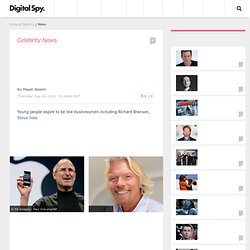 Steve Jobs, Richard Branson 'more inspiring than Simon Cowell' - Celebrity News